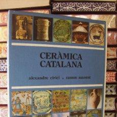Libros de segunda mano: CERAMICA CATALANA . IMATGE DE CATALUNYA . AUTOR : CIRICI, ALEXANDRE / MANENT, RAMON. Lote 32487527