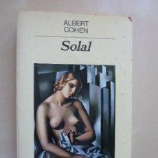 Libros de segunda mano: SOLAL. ALBERT COHEN. EDITORIAL ANAGRAMA. Lote 32496264