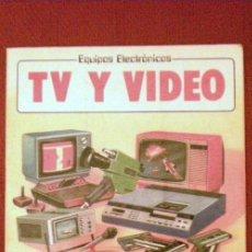Libros de segunda mano: TV Y VIDEO-EQUIPOS ELECTRÓNICOS-;C.GRIFFIN/ R.GEE;PLESA 1983. Lote 32505148