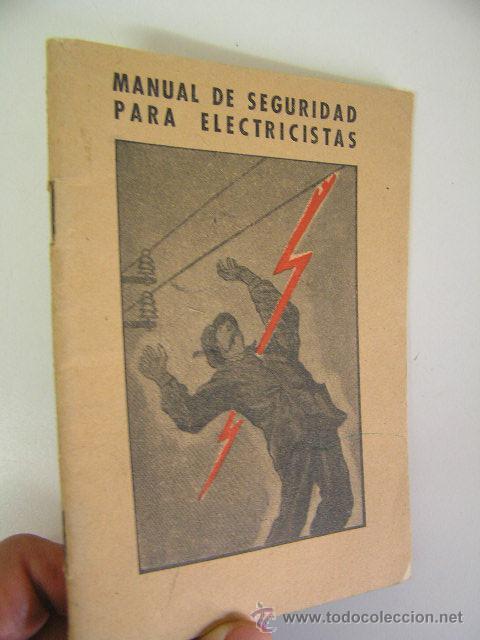 MANUAL DE SEGURIDAD PARA ELECTRICISTAS,ESTEBAN SALINAS,1948,GRIJELMO,REF TECNICOS BS1 (Libros de Segunda Mano - Ciencias, Manuales y Oficios - Otros)