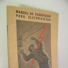 Libros de segunda mano: MANUAL DE SEGURIDAD PARA ELECTRICISTAS,ESTEBAN SALINAS,1948,GRIJELMO,REF TECNICOS BS1. Lote 32517259