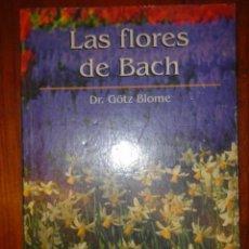Libros de segunda mano: LAS FLORES DE BACH - DR. GOTZ BLOME - RBA COLECCIONABLES - 2002. Lote 32544564