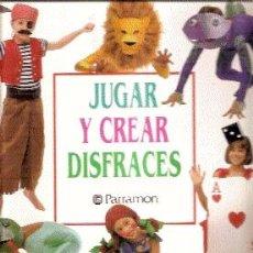 Libros de segunda mano: JUGAR Y CREAR DISFRACES /// CHERYL OWEN. Lote 32541409