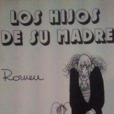 Libros de segunda mano: ROMEU: LOS HIJOS DE SU MADRE (MADRID, 1976). Lote 32560391