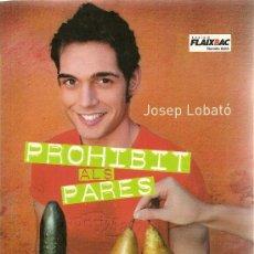 Libros de segunda mano: PROHIBIT ALS PARES DE JOSEP LOBATÓ (RBA). Lote 32560670