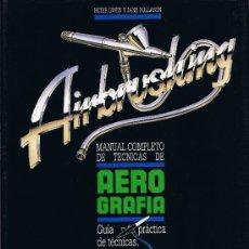 Libros de segunda mano: AEROGRAFIA - MANUAL COMPLETO DE TÉCNICAS - HERMANN BLUME - 1984. Lote 32568442