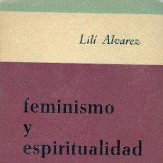 Libros de segunda mano: LILÍ ALVAREZ. FEMINISMO Y ESPIRITUALIDAD. MADRID, 1964. Lote 14814532