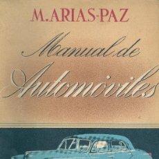 Libros de segunda mano: MANUEL ARIAS-PAZ. MANUAL DE AUTOMÓVILES. MADRID, 1950.. Lote 21087501