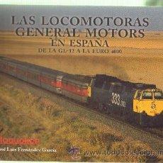 Livros em segunda mão: LAS LOCOMOTORAS GENERAL MOTORS EN ESPAÑA DE LA GL-12 A LA EURO 4000. Lote 193320845