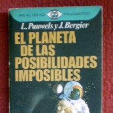 Libros de segunda mano: EL PLANETA DE LAS POSIBILIDADES IMPOSIBLES;L.PAUWELS/ J.BERGIER;PLAZA & JANÉS 1976. Lote 32593533