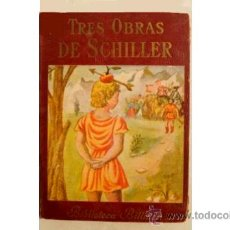 Libros de segunda mano: TRES OBRAS DE SCHILLER (VERSIÓN NOVELADA DE PABLO MIRANDA) - BILLIKEN - ARGENTINA - 1949. Lote 32618772