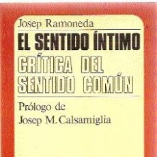 Libros de segunda mano: EL SENTIDO ÍNTIMO. CRÍTICA DEL SENTIDO COMÚN /// JOSEP RAMONEDA. Lote 32623121