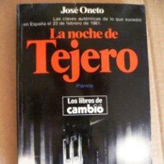 Libros de segunda mano: LA NOCHE DE TEJERO. LAS CLAVES AUTÉNTICAS DE LO QUE SUCEDIÓ EN ESPAÑA EL 23 DE FEBRERO DE 1981. . Lote 32623919