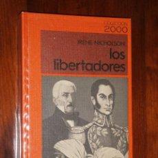 Libros de segunda mano: LOS LIBERTADORES POR IRENE NICHOLSON DE ED. MARTÍNEZ ROCA EN BARCELONA 1970. Lote 32628282