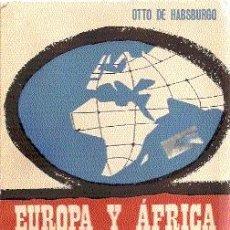 Libros de segunda mano: EUROPA Y AFRICA. VÍNCULOS PERMANENTES /// OTTO DE HABSBURGO. Lote 32633541