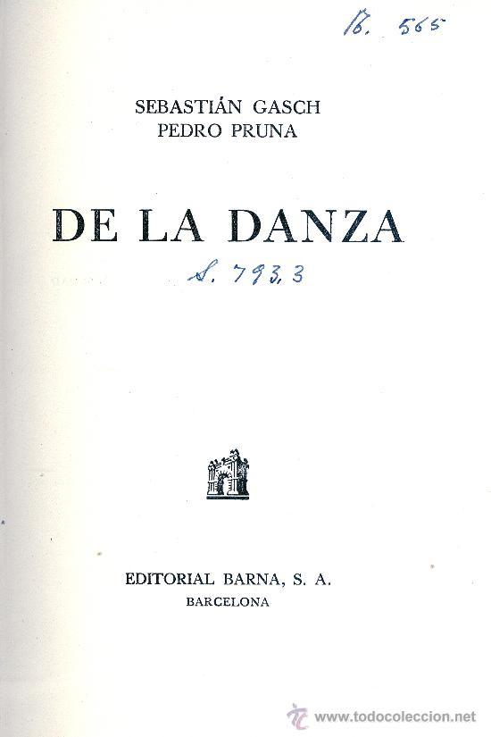 SEBASTIÁN GASCH Y PEDRO PRUNA. DE LA DANZA. BARCELONA, 1946. (Libros de Segunda Mano - Bellas artes, ocio y coleccionismo - Otros)
