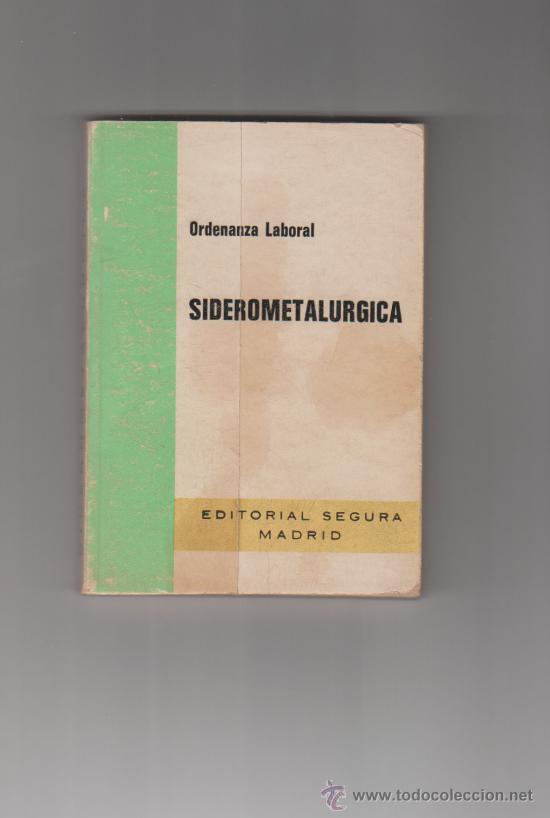 ORDENANZA LABORAL SIDEROMETALÚRGICA MADRID EDITORIAL SEGURA 1977 (Libros de Segunda Mano - Ciencias, Manuales y Oficios - Otros)