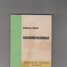 Libros de segunda mano: ORDENANZA LABORAL SIDEROMETALÚRGICA MADRID EDITORIAL SEGURA 1977. Lote 32663516