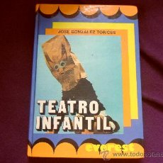 Libros de segunda mano: TEATRO INFANTIL. JOSE GONZALEZ TORICES. EVEREST, 1985. TAPA DURA. 260 PAGINAS. CON ILUSTRACIONES.. Lote 32667844