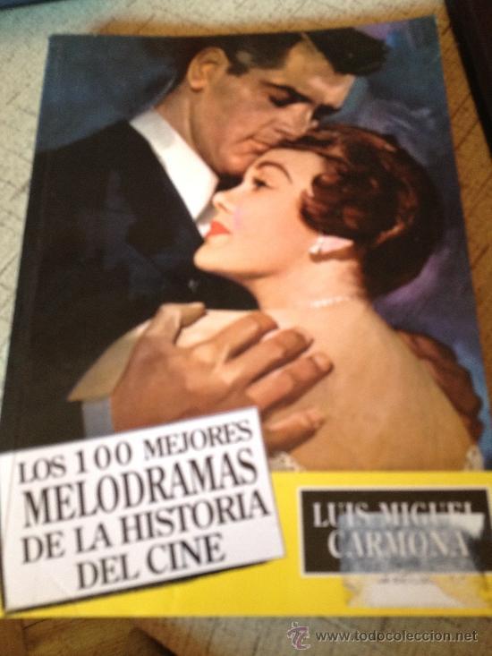 LOS 100 MEJORES MELODRAMAS DE LA HISTORIA DEL CINE LUIS MIGUEL CARMONA (Libros de Segunda Mano - Bellas artes, ocio y coleccionismo - Otros)