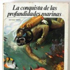 Libros de segunda mano: LA CONQUISTA DE LAS PROFUNDIDADES MARINAS * ANTONIO RIBERA * NUEVO AURIGA * 1975 TAPA DURA. Lote 32712265