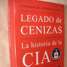 Libros de segunda mano: LEGADO DE CENIZAS - LA HISTORIA DE LA CIA DE TIM WEINER. Lote 33651373