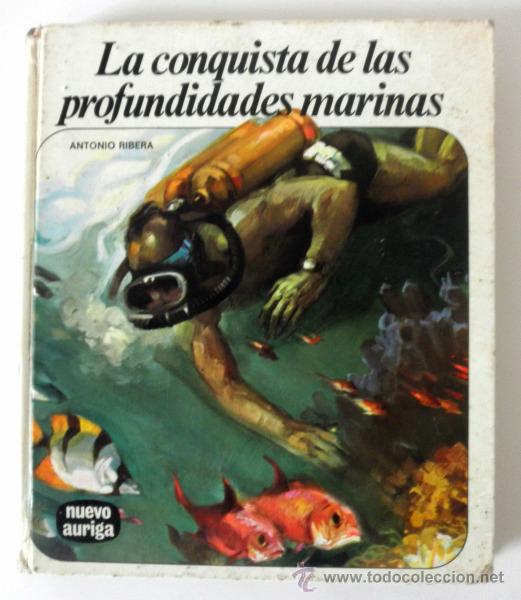Libros de segunda mano: LA CONQUISTA DE LAS PROFUNDIDADES MARINAS * ANTONIO RIBERA * NUEVO AURIGA * 1975 TAPA DURA - Foto 2 - 32712265