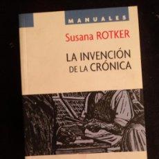 Libros de segunda mano: LA INVENCION DE LA CRONICA. ROTKER. NUEVO PERIODISMNO.FONDO CULTURA. 2005 230 PAG. Lote 32729164