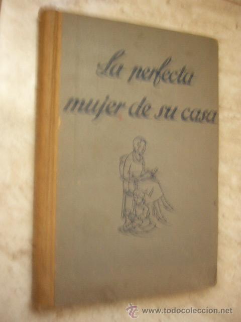 LA PERFECTA MUJER DE SU CASA. JAVIER C. GAMBÚS. 211 PP. ILUSTRADO. (Libros de Segunda Mano - Ciencias, Manuales y Oficios - Otros)