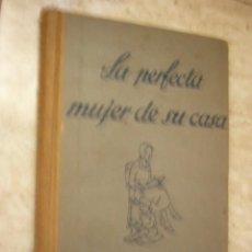 Livros em segunda mão: LA PERFECTA MUJER DE SU CASA. JAVIER C. GAMBÚS. 211 PP. ILUSTRADO.. Lote 32754503