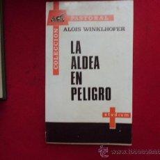 Libros de segunda mano: LIBRO LA ALDEA EN PELIGRO ALOIS WINKLHOFER 1966 PASTORAL L-1474. Lote 32773352