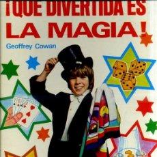 Libros de segunda mano: G. COWAN : QUÉ DIVERTIDA ES LA MAGIA - ILUSIONISMO (MOLINO, 1974). Lote 32783513