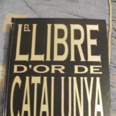 Libros de segunda mano: EL LLIBRE D OR DE CATALUNYA FALTAN SOLO ALGUNAS FOTOS. Lote 32789097