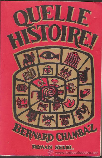 QUELLE HISTOIRE ! , BERNARD CHAMBRAZ (Libros de Segunda Mano (posteriores a 1936) - Literatura - Otros)