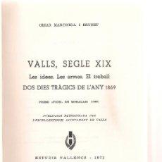 Libros de segunda mano: VALLS, SEGLE XIX. LES IDEES. LES ARMES. EL TREBALL. DOS DIES TRAGICS DE L'ANY 1869 / C. MARTINELL. . Lote 32804076