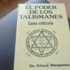 Libros de segunda mano: EL PODER DE LOS TALISMANES. COMO UTILIZARLO. KLAUS BERMANG.. Lote 32856484