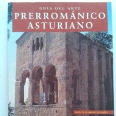 Libros de segunda mano: GUIA DEL ARTE PRERROMANICO ASTURIANO - LOTRENO ARIAS PARAMO - EDICIONES TREA - 1999. Lote 32890323