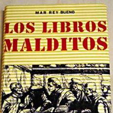 Libros de segunda mano: LOS LIBROS MALDITOS, POR MAR REY BUENO. TEXTOS MÁGICOS PROHIBIDOS.. Lote 32895388