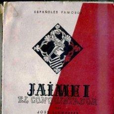 Libros de segunda mano: LLAMPAYAS : JAIME I EL CONQUISTADOR (BIBLIOTECA NUEVA, 1942). Lote 32913137