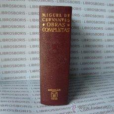 Libros de segunda mano: MIGUEL DE CERVANTES - OBRAS COMPLETAS - AGUILAR.. Lote 32939288
