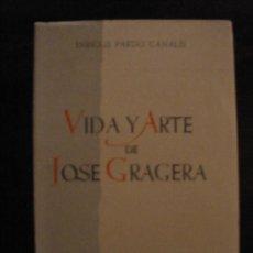 Libros de segunda mano: VIDA Y ARTE DE JOSÉ GRAJERA -- ENRIQUE PARDO CANALÍS. Lote 32999382