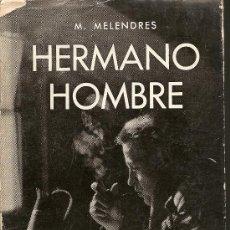 Libros de segunda mano: HERMANO HOMBRE DE M. MELENDRES(DEDICATORIA AUTÓGRAFA DEL ESCRITOR). Lote 32990709