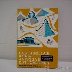 Libros de segunda mano: LAS HUELLAS DE LAS ANTIGÜAS CIVILIZACIONES. Lote 33050123