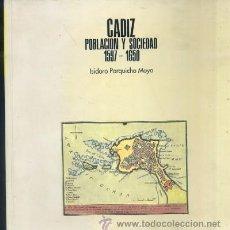 Libros de segunda mano: CADIZ. POBLACION Y SOCIEDAD: 1597-1650 A-CA-1608. Lote 32998200