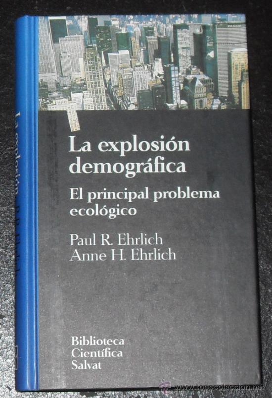 LA EXPLOSION DEMOGRAFICA. EL PRINCIPAL PROBLEMA ECOLOGICO. (Libros de Segunda Mano - Ciencias, Manuales y Oficios - Otros)