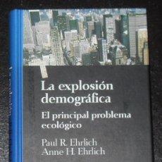 Libros de segunda mano: LA EXPLOSION DEMOGRAFICA. EL PRINCIPAL PROBLEMA ECOLOGICO. . Lote 33066076