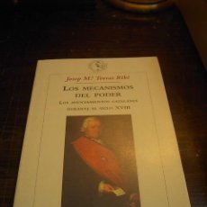 Libros de segunda mano: JOSEP M.TORRES RIBE, LOS MECANISMOS DEL PODER.LOS AYUNTAMIENTOS CATALANES, ED.CRITICA. Lote 33069861