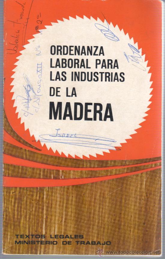 LIBRO - ORDENANZA LABORAL PARA LAS INDUSTRIAS DE LA MADERA - CARPINTERO EBANISTA MINISTERIO TRABAJO (Libros de Segunda Mano - Ciencias, Manuales y Oficios - Otros)