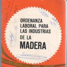 Libros de segunda mano: LIBRO - ORDENANZA LABORAL PARA LAS INDUSTRIAS DE LA MADERA - CARPINTERO EBANISTA MINISTERIO TRABAJO. Lote 33074960