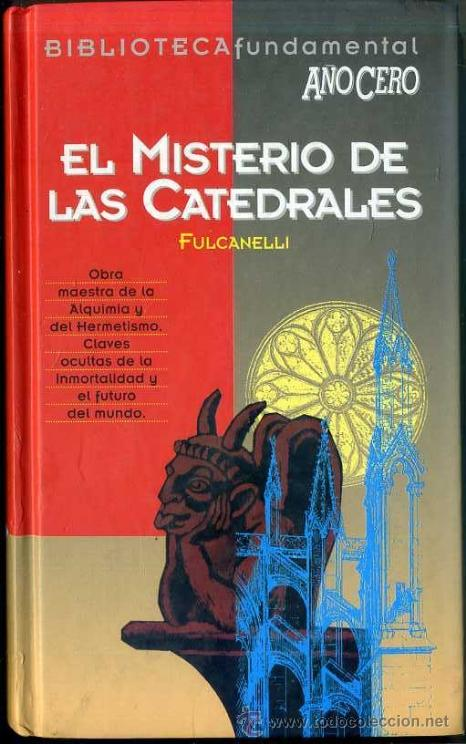 FULCANELLI : EL MISTERIO DE LAS CATEDRALES (AÑO CERO, 1994) (Libros de Segunda Mano - Parapsicología y Esoterismo - Otros)